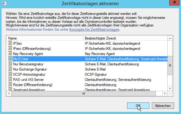 """Anschließend wird die neu angelegte Vorlage """"MySCUser"""" ähnlich wie beim Enrollment Agent zu den auststellbaren Zertifikatsvorlagen hinzugefüht."""